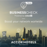 LInkedIn and AccorHotels create Business Check powered by LinkedIn, to boost business networks all over the world